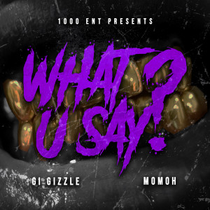 Album What U Say? from Momoh