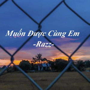 Album Muốn Được Cùng Em from Razz