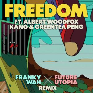 Album Freedom (Franky Wah x Future Utopia Remix) from Greentea Peng