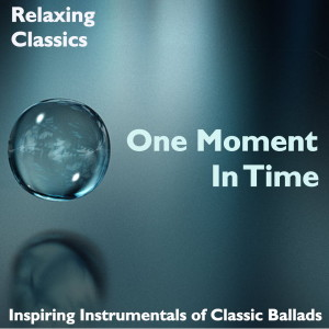 One Moment In Time: Relaxing Classics