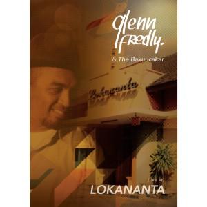 LIVE AT LOKANANTA dari Glenn Fredly & The Bakuucakar