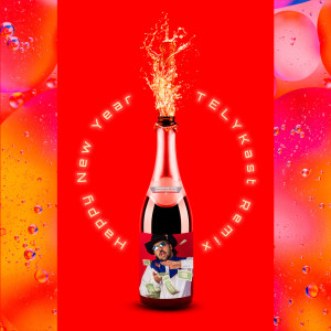 Album Happy New Year (TELYKast Remix) (Explicit) from Love Harder