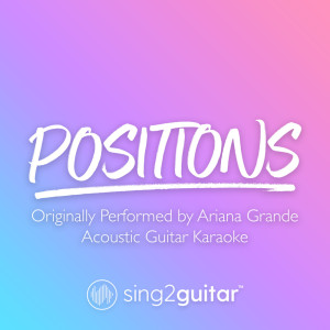 Sing2Guitar的專輯positions (Originally Performed by Ariana Grande)