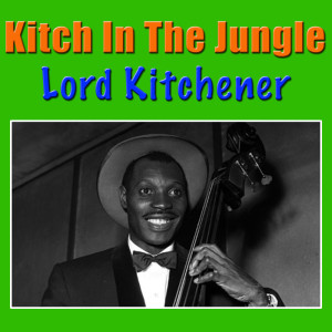 Album Kitch In The Jungle from Lord Kitchener