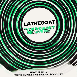Album You Woudn't Believe Me (Explicit) from LaTheGoat