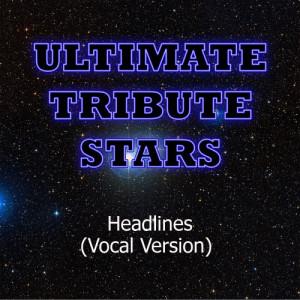 Ultimate Tribute Stars的專輯Drake - Headlines (Vocal Version)