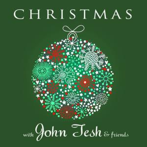 Album Christmas with John Tesh and Friends from Various Artists
