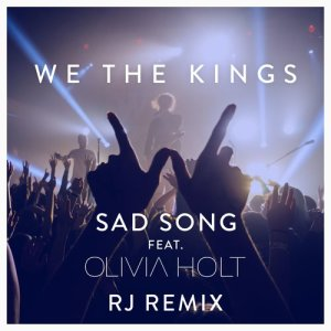 Sad Song (feat. Olivia Holt) [RJ Remix]