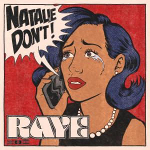 收聽Raye的Natalie Don't歌詞歌曲
