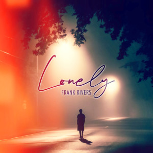 Album Lonely from Frank Rivers