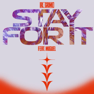 RL Grime的專輯Stay For It