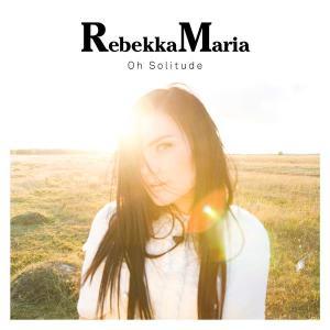 Oh Solitude 2010 RebekkaMaria