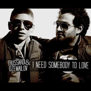 Album I Need Somebody to Love from Trussardi & Dzemailov