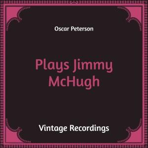 Plays Jimmy Mchugh (Hq Remastered)