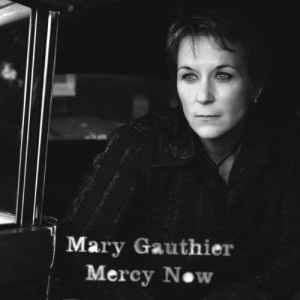 Mercy Now 2006 Mary Gauthier