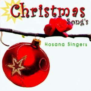 Christmas Songs dari Hosana Singers