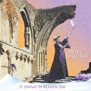 Album It Snows In Heaven Too from Annie Haslam