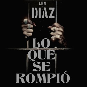 Album Lo Que Se Rompió from Diaz