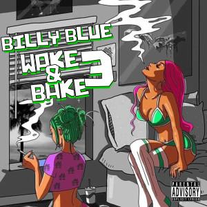 Album Wake N Bake 3 - EP from Billy Blue