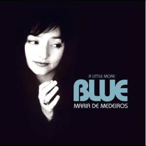 Album A Little More Blue from Maria De Medeiros