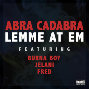 Listen to Lemme At Em song with lyrics from Abra Cadabra