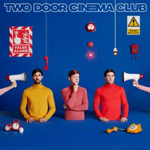 Two Door Cinema Club的專輯False Alarm