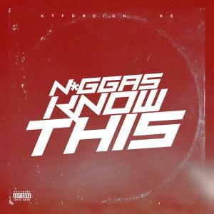 Album Niggas Know This from Ke