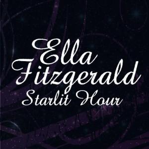 Ella Fitzgerald的專輯Starlit Hour