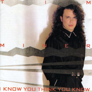 Tim Miner的專輯I Know You Think You Know