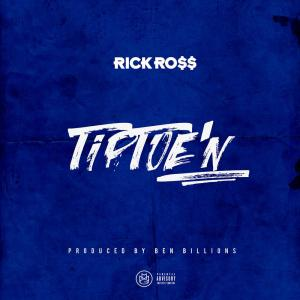 Listen to TipToe'n song with lyrics from Rick Ross