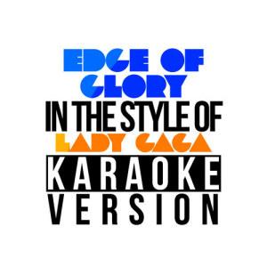 Karaoke - Ameritz的專輯Edge of Glory (In the Style of Lady Gaga) [Karaoke Version] - Single