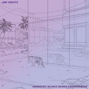 Album Current Blues Remix Experiment from Joe Hertz