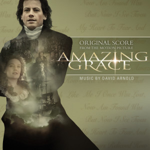 Amazing Grace Original Score 2007 David Arnold