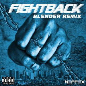Dengarkan Fight Back (Blender Remix) (Explicit) lagu dari NEFFEX dengan lirik