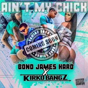 Album Ain't My Chick from Kirko Bangz