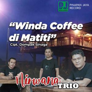 Winda Coffee Di Matiti dari Nirwana Trio