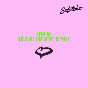 Album Love Me (BACATME Remix) from offaiah