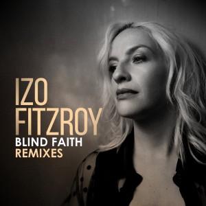Album Blind Faith (Remixes) from Izo FitzRoy