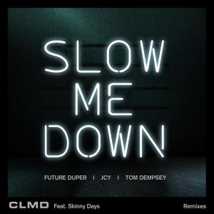 Album Slow Me Down (Remixes) from Skinny Days