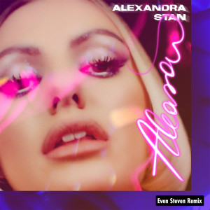 Aleasa (Even Steven Remix) dari Alexandra Stan
