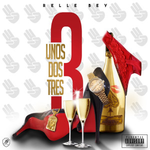 Listen to Uno Dos Tres (Explicit) song with lyrics from Relle Bey