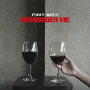 Remember Me dari Prince Husein