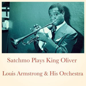 Album Satchmo Plays King Oliver from Louis Armstrong & His Orchestra
