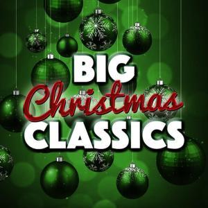 Christmas Songs Music的專輯Big Christmas Classics