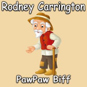 Album PawPaw Biff from Rodney Carrington