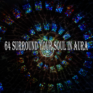 Album 64 Surround Your Soul in Aura from Yoga Workout Music
