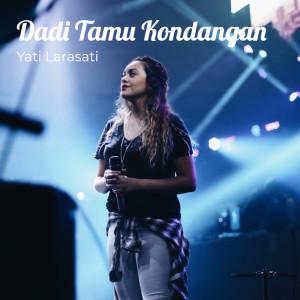 Album Dadi Tamu Kondangan from YATI LARASATI