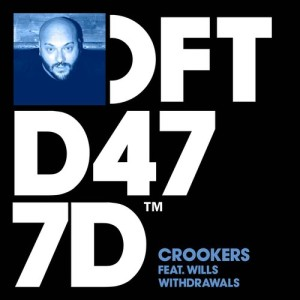 Album Withdrawals (feat. WILLS) from Crookers