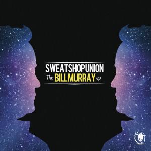 Album The Bill Murray (EP) from Sweatshop Union