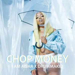 Album Chop Money from I Am Aisha